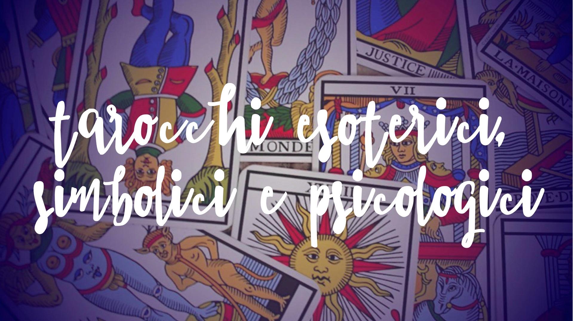 Tarocchi Esoterici, Simbolici e Psicologici